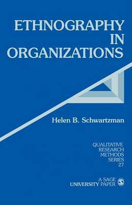 Ethnography in Organizations by Helen B. Schwartzman