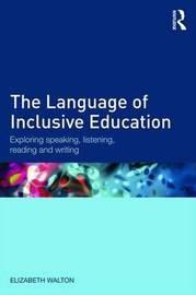 The Language of Inclusive Education by Elizabeth Walton