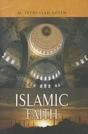 Essentials of The Islamic Faith by M.Fethullah Gulen