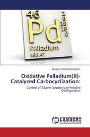 Oxidative Palladium(ii)-Catalyzed Carbocyclization by Kandukuri Sandeep Reddy