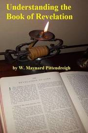 Understanding the Book of Revelation by W. Maynard Pittendreigh image