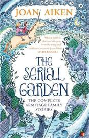The Serial Garden by Joan Aiken