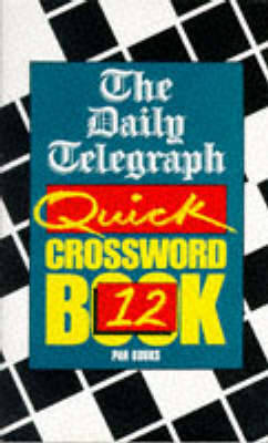 The Daily Telegraph Quick Crosswords Book 12 by Telegraph Group Limited image