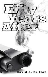 Fifty Years After by David S. Britton image