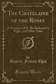 The Chatelaine of the Roses by Maurice Francis Egan image