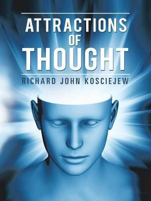 Attractions of Thought by Richard John Kosciejew image