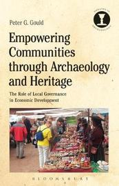 Empowering Communities through Archaeology and Heritage by Peter G. Gould