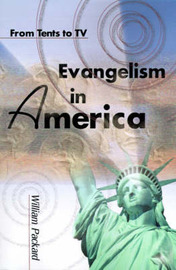 Evangelism in America: From Tents to TV by William Packard image