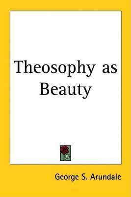 Theosophy as Beauty by George S. Arundale image