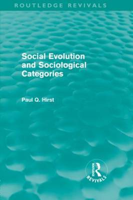 Social Evolution and Sociological Categories by Paul Q. Hirst image