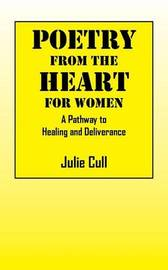Poetry From the Heart by Julie Cull