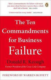 The Ten Commandments for Business Failure by Donald R Keough