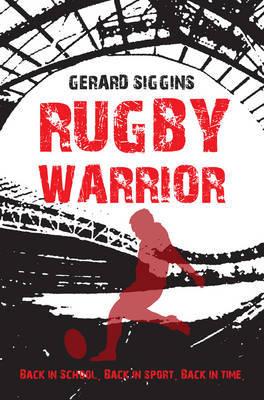 Rugby Warrior by Gerard Siggins