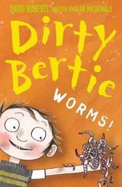 Worms! (Dirty Bertie) by Alan MacDonald
