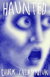 Haunted by Chuck Palahniuk image