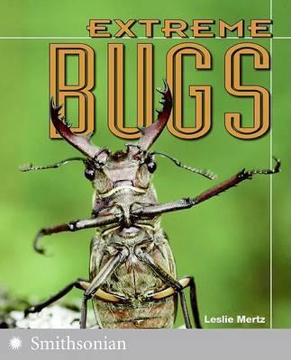 Extreme Bugs by Leslie Mertz image