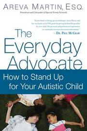 The Everyday Advocate: Standing Up for Your Child with Autism by Areva Martin image