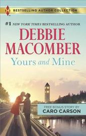 Yours and Mine & the Bachelor Doctor's Bride by Debbie Macomber