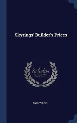 Skyrings' Builder's Prices by * Anonymous