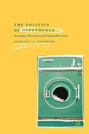 The Politics of Dependence by Patrick J. L. Cockburn