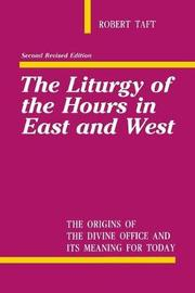The Liturgy Of The Hours In East And West by Robert Taft