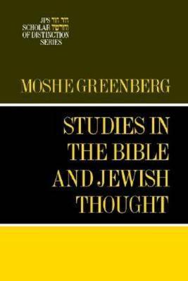 Studies in the Bible and Jewish Thought by Moshe Greenberg