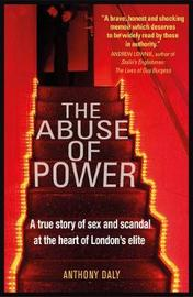 The Abuse of Power by Anthony Daly