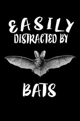 Easily Distracted By Bats by Marko Marcus