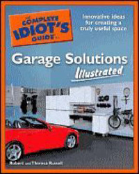 The Complete Idiot's Guide to Garage Solutions, Illustrated by Robert Jay Russell image