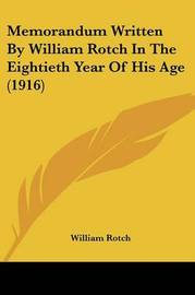 Memorandum Written by William Rotch in the Eightieth Year of His Age (1916) by William Rotch image