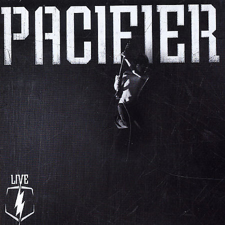 Live by Pacifier