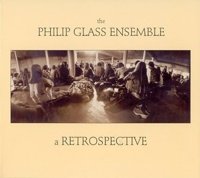 A Retrospective (2 CD Set) by The Philip Glass Ensemble