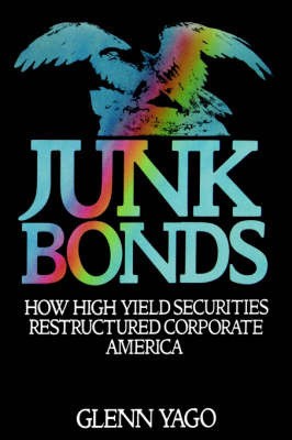 Junk Bonds by Glenn Yago