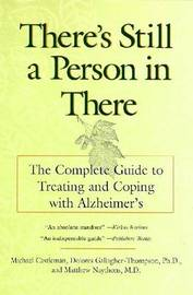 There's Still a Person in There: The Complete Guide to Treating and Coping with Alzheimer'S by Michael Castleman image