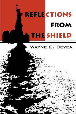 Reflections from the Shield by Wayne E. Beyea image