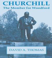 Churchill, the Member for Woodford by David Arthur Thomas image