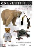 Eyewitness Volume 16 - Natural Amphibian/Bear DVD