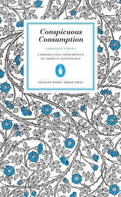 Conspicuous Consumption by Thorstein Veblen