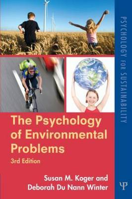 The Psychology of Environmental Problems: Psychology for Sustainability by Susan M. Koger