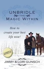 Unbridle the Magic Within by Jimmy Gunsch