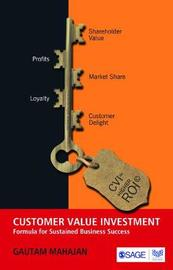 Customer Value Investment by Gautam Mahajan