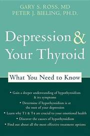Depression and Your Thyroid by Peter Bieling