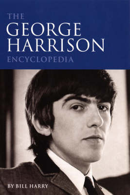 The George Harrison Encyclopedia by Bill Harry