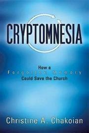Cryptomnesia by Christine Chakoian