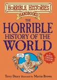 Horrible Histories: The Horrible History of the World by Terry Deary