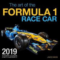 The Art of the Formula 1 Race Car 2019 by Editors of Motorbooks