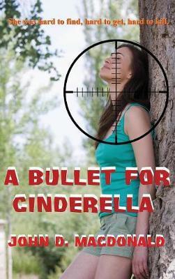 A Bullet for Cinderella by John D MacDonald