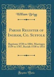 Parish Register of Ingham, Co. Suffolk by William Brigg image