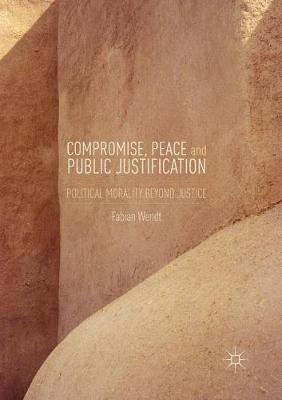 Compromise, Peace and Public Justification by Fabian Wendt image