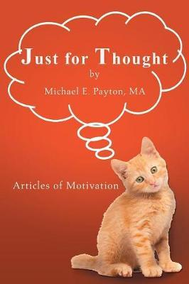 Just for Thought by Ma Michael E Payton